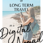 The Realities of Long Term Travel as a Digital Nomad