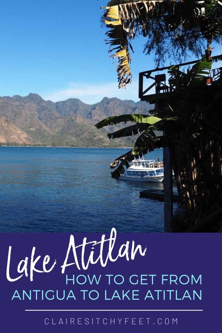 How to get from Antigua to Lake Atitlan