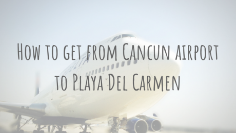 Adventures in Mexico | How to get from Cancun airport to Playa Del Carmen