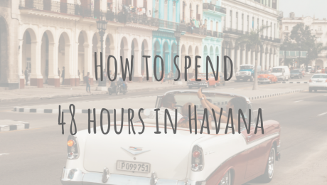 Exploring Cuba _ How to spend 48 hours in Havana