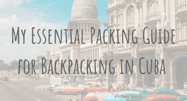 Exploring Cuba _ My Essential Packing Guide for Backpacking in Cuba