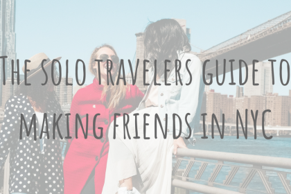 North American Adventures _ Traveling solo in NYC _ How to make friends in the city