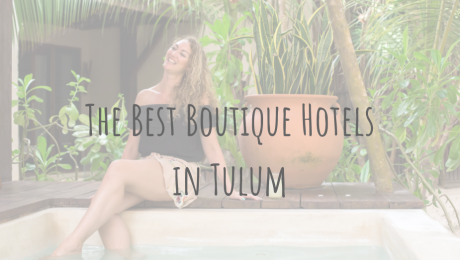 Adventures in Mexico | The Best Boutique Hotels in Tulum