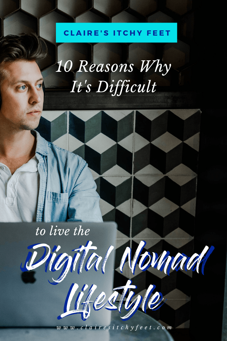 10 Reasons Why It's Difficult to live the Digital Nomad Lifestyle