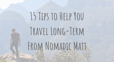 Budgeting | 15 Tips to Help You Travel Long-Term | by Nomadic Matt