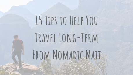Budgeting   15 Tips to Help You Travel Long-Term   by Nomadic Matt