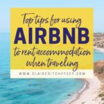 Top Tips for using AirBnB to rent accommodation when traveling