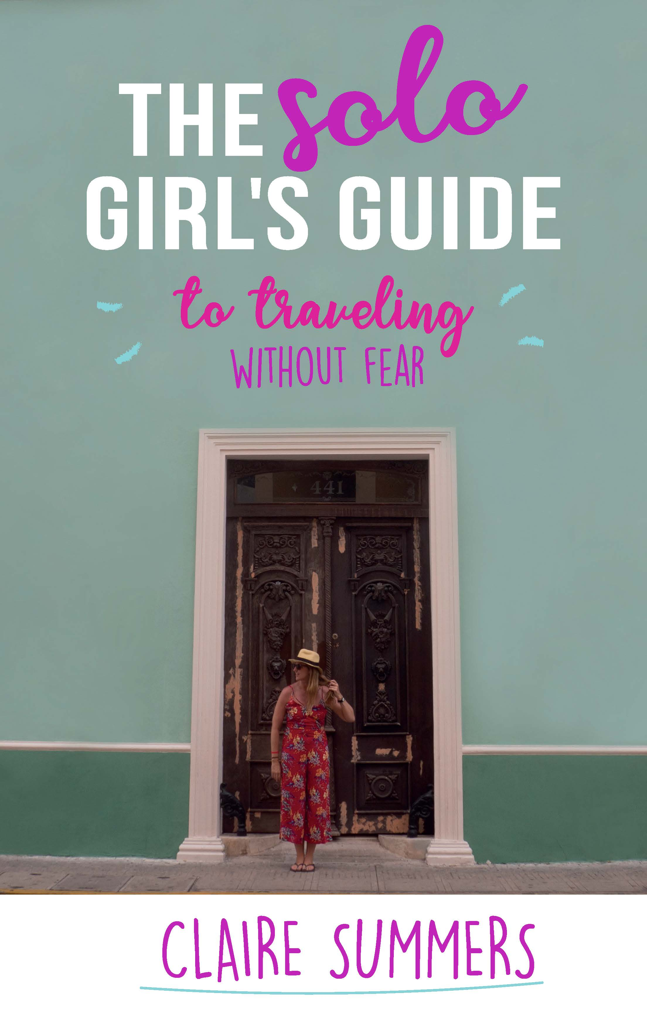 The Solo Girl's Guide to Traveling Without Fear