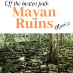 Exploring Riviera Maya Ruins