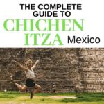 The Complete Guide to Chichen Itza
