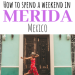 How to spend a weekend in Merida