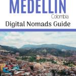 Medellin Digital Nomads Guide