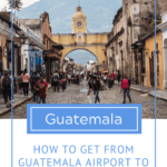 How to get from Guatemala airport to Antigua safely and cheaplyHow to get from Guatemala airport to Antigua safely and cheaply