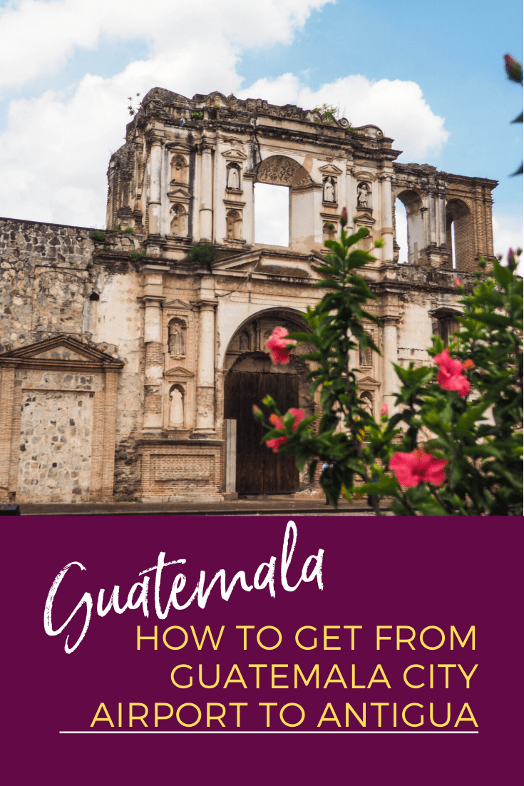 How to get from Guatemala airport to Antigua safely and cheaply