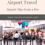 How to Deal With Airport Travel | Airport Tips From a Pro