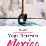 The Best Yoga Retreats Mexico 2020