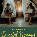 Becoming A Digital Nomad 13 Things You Need To Know