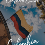 The Complete Guide to Colombia