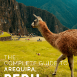 The Complete Guide to Arequipa Peru