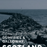 The Complete Guide to Dumfries & Galloway, Scotland