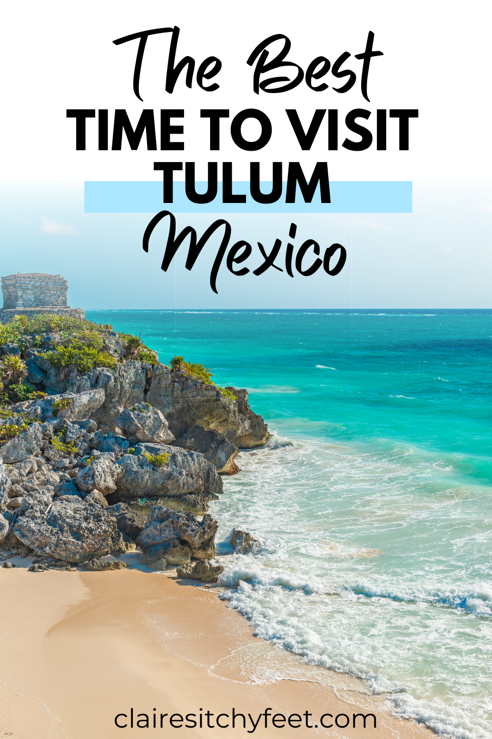 When Is The Best Time To Visit Tulum In Mexico?
