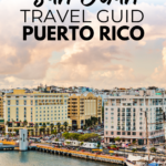 The Complete Guide For Visiting San Juan Puerto Rico